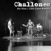 Ao Vivo no Ceu Casa Blanca by Challones