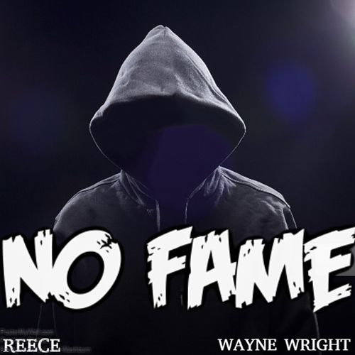 No Fame (feat. Wayne Wright) by Reece