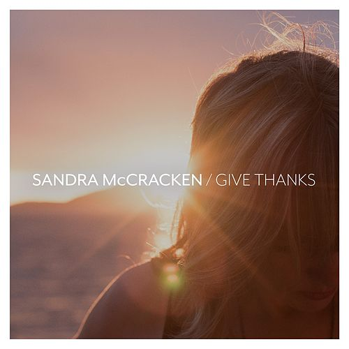 Give Thanks by Sandra McCracken