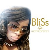 Never Leave (feat. Jspilz) by Bliss