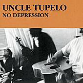 No Depression by Uncle Tupelo