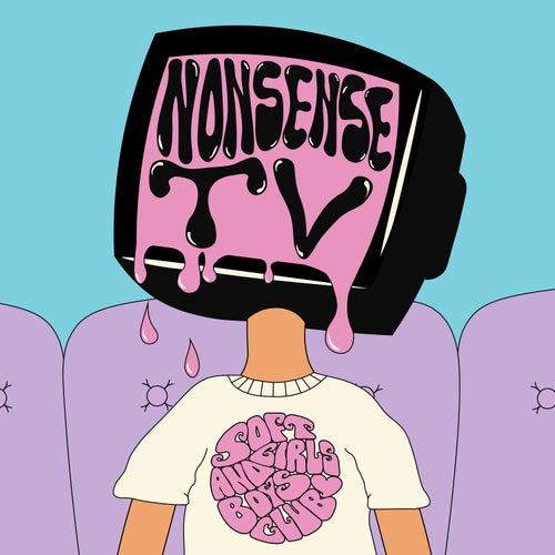 Nonsense TV by Soft Girls