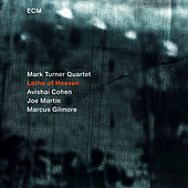Lathe Of Heaven by Mark Turner Quartet
