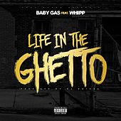Life in the Ghetto (feat. Whipp) von Baby Gas