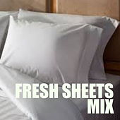 Fresh Sheets Mix by Various Artists