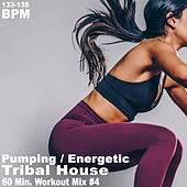 Pumping Energetic Tribal House Workout Mix by Various Artists