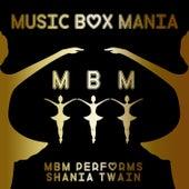 MBM Performs Shania Twain de Music Box Mania