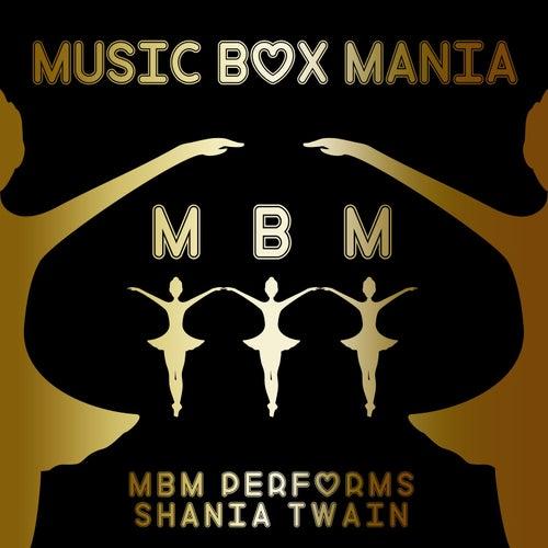 MBM Performs Shania Twain by Music Box Mania