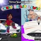 Chris Be Lit Lewis by Platinum Lewis