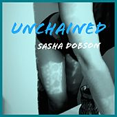 Unchained by Sasha Dobson