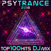 Psy Trance 2018 Top 100 Hits DJ Mix by Various Artists