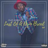 Last of a Dyin Breed by Clay James