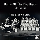 Battle of the Big Bands: At the Top by Big Band All-Stars