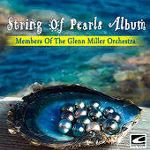 String of Pearls Album by The Glenn Miller Orchestra