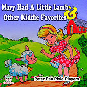 Mary Had a Little Lamb & Other Kiddie Favorites by Peter Pan Pixie Players