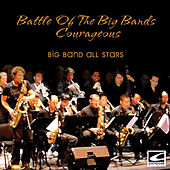 Battle of the Big Bands: Courageous by Big Band All-Stars