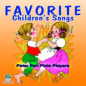 Favorite Children's Songs by Peter Pan Pixie Players