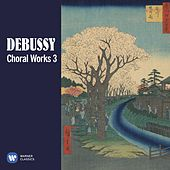 Debussy: Choral Works, Vol. 3 de Various Artists