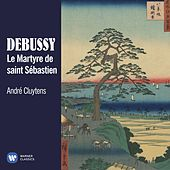 Debussy: Le Martyre de saint Sébastien de André Cluytens