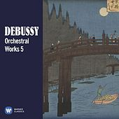 Debussy: Orchestral Works, Vol. 5 by Various Artists