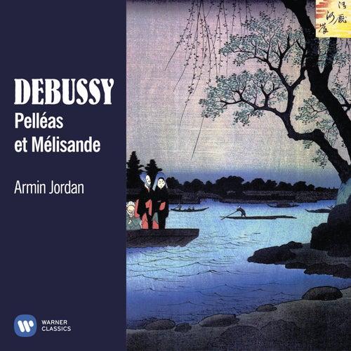 Debussy: Pelléas et Mélisande by Armin Jordan
