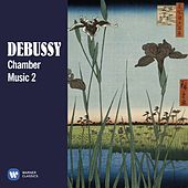 Debussy: Chamber Music, Vol. 2 by Various Artists