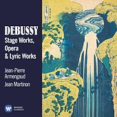 Debussy: Stage, Opera & Lyric Works by Jean-Pierre Armengaud