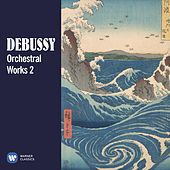 Debussy: Orchestral Works, Vol. 2 by Various Artists