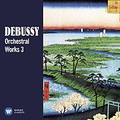 Debussy: Orchestral Works, Vol. 3 by Various Artists