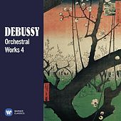 Debussy: Orchestral Works, Vol. 4 by Various Artists