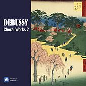 Debussy: Choral Works, Vol. 2 by Various Artists