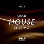 Vocal House Essentials, Vol. 5 di Various Artists