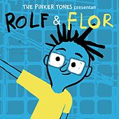 Rolf & Flor by The Pinker Tones