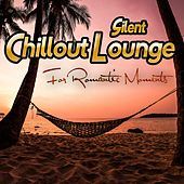 Silent Chillout Lounge For Romantic Moments de Various Artists