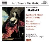 Keyboard Music (Book I 1603) by Giovanni Maria Trabaci