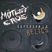 Supersonic and Demonic Relics di Motley Crue