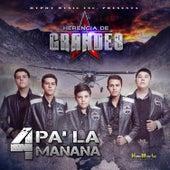 4 Pa la Manana by Herencia De Grandes