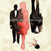 Last of the Dead Hot Lovers by Philippe Petit