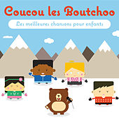 Coucou les Boutchoo (Les meilleures chansons pour enfants) de Various Artists