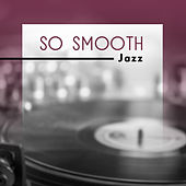 So Smooth de Various Artists