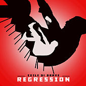 Regression by Exile Di Brave