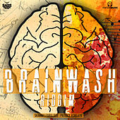 Brainwash Riddim by Various Artists