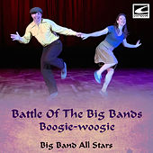 Battle of the Big Bands: Boogie-Woogie by Big Band All-Stars
