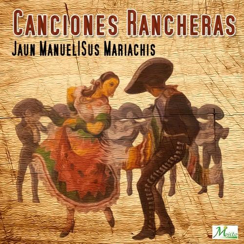Canciónes rancheras by Juan Manuel