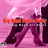 Big Band Dance Party by Big Band All-Stars