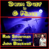 Drum Duet in C Minor (feat. John Blackwell, Eric Marienthal & Michael Silverman) by Rob Silverman