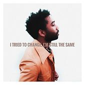 I Tried to Change, I'm Still the Same von Knox White