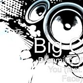 Dreaming of You (feat. Face) by Big C