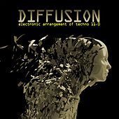 Diffusion 11.0 - Electronic Arrangement of Techno von Various Artists