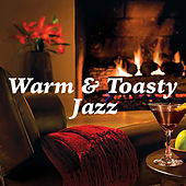 Warm & Toasty Jazz by Various Artists